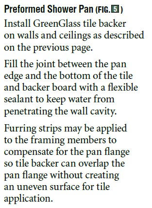 The tile-backer manufacturer recommends the installation of furring strips behind the tile-backer and sealing at the tile-backer/ prefabricated tub and shower transition.